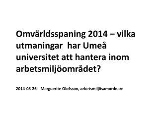 Omvärldsspaning 2014 – vilka utmaningar  har Umeå universitet att hantera inom arbetsmiljöområdet?