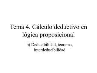 Tema 4. Cálculo deductivo en lógica proposicional
