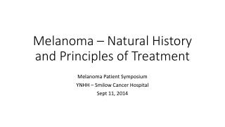 Melanoma � Natural History and Principles of Treatment