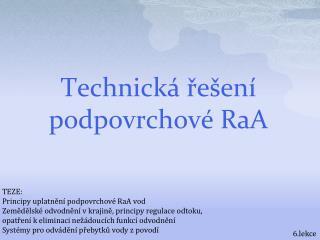 Technická řešení podpovrchové  RaA