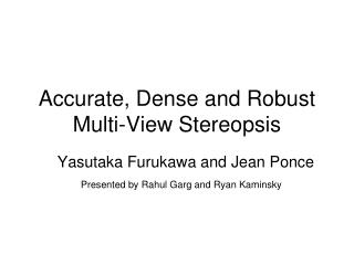 Accurate, Dense and Robust Multi-View Stereopsis