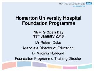 Homerton University Hospital Foundation Programme NEFTS Open Day 13 th  January 2010