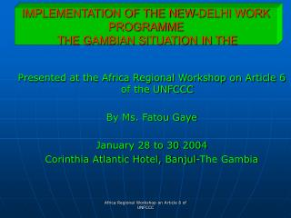 IMPLEMENTATION OF THE NEW-DELHI WORK PROGRAMME  THE GAMBIAN SITUATION IN THE