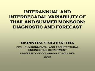 INTERANNUAL AND INTERDECADAL VARIABILITY OF THAILAND SUMMER MONSOON: DIAGNOSTIC AND FORECAST