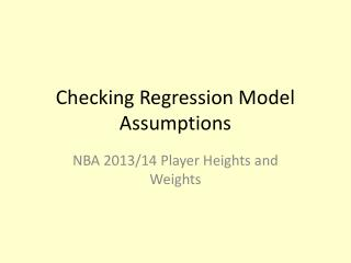 Checking Regression Model Assumptions