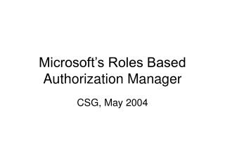 Microsoft's Roles Based Authorization Manager