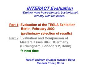 INTERACT Evaluation (Explore ways how scientists best interact directly with the public)
