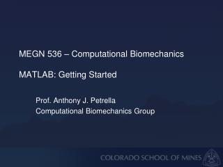 MEGN 536 –  Computational Biomechanics MATLAB: Getting Started
