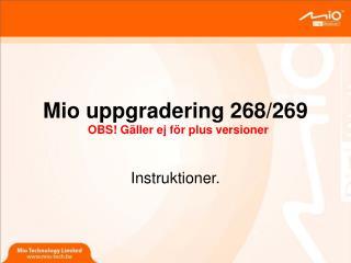 Mio uppgradering 268/269