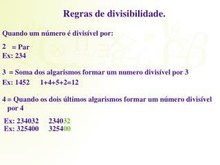 Regras de divisibilidade.