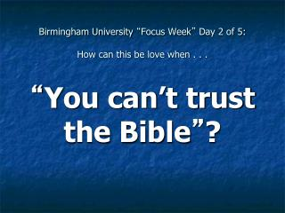 "Birmingham University  "" Focus Week ""  Day 2 of 5:  How can this be love when . . ."