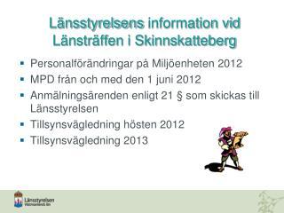 Länsstyrelsens information vid Länsträffen i Skinnskatteberg