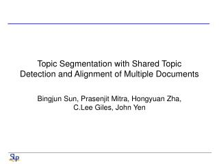 Topic Segmentation with Shared Topic Detection and Alignment of Multiple Documents