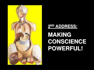2ND ADDRESS:  MAKING CONSCIENCE POWERFUL