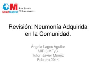Revisi�n: Neumon�a Adquirida en la Comunidad.