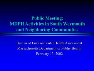 Public Meeting: MDPH Activities in South Weymouth and Neighboring Communities