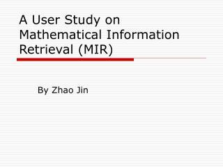 A User Study on Mathematical Information Retrieval (MIR)