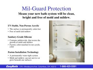 Mil-Guard Protection Means your new bath system will be clean, bright and free of mold and mildew.