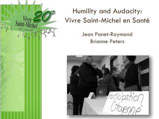 Humility and Audacity:  Vivre Saint-Michel en Santé