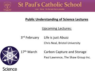 Public Understanding of Science Lectures Upcoming Lectures: 3 rd  February	     Life is just Abuzz