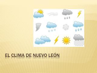 EL CLIMA DE NUEVO LEÓN