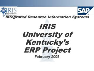 Integrated Resource Information Systems  IRIS  University of Kentucky s  ERP Project