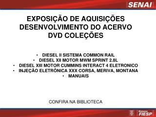 DIESEL II SISTEMA COMMON RAIL  DIESEL XII MOTOR MWM SPRINT 2.8L
