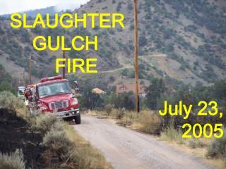 SLAUGHTER GULCH  FIRE