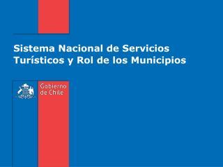 Sistema Nacional de Servicios Turísticos y Rol de los Municipios