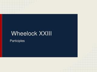 Wheelock XXIII