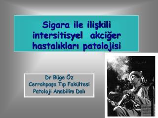 Sigara ile ilişkili  intersitisyel   akciğer hastalıkları patolojisi