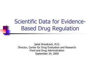 Scientific Data for Evidence-Based Drug Regulation