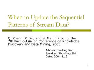 When to Update the Sequential Patterns of Stream Data?