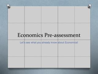 Economics Pre-assessment