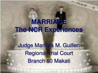 MARRIAGE The NCR Experiences