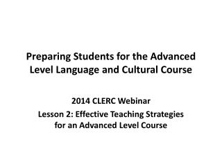 Preparing Students for the Advanced Level Language and Cultural Course