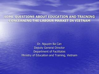 SOME QUESTIONS ABOUT EDUCATION AND TRAINING CONCERNING THE LABOUR MARKET IN VIETNAM