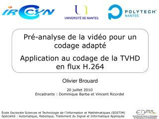 Pré-analyse de la vidéo pour un codage adapté Application au codage de la TVHD en flux H.264
