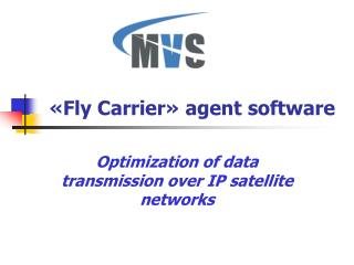« Fly Carrier »  agent software