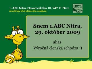 Snem 1.ABC Nitra, 29. október 2009