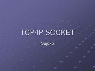 TCP/IP SOCKET