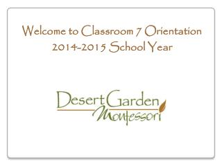 Welcome to Classroom 7 Orientation 2014-2015 School Year