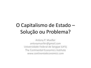 O Capitalismo de Estado � Solu��o ou Problema?