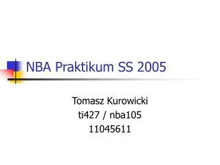 NBA Praktikum SS 2005