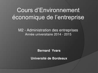 Cours d'Environnement économique  de l'entreprise M2 - Administration des entreprises