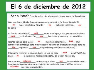 El 6 de  diciembre  de 2012