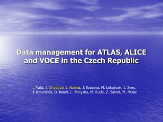Data management for ATLAS, ALICE and VOCE in the Czech Republic