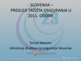 -  SLOVENIJA –   PREGLED TRŽIŠTA OSIGURANJA U 2011. GODINI