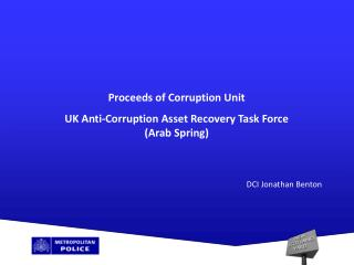 Proceeds of Corruption Unit UK Anti-Corruption Asset Recovery Task Force (Arab Spring)