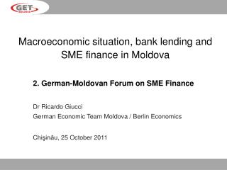Macroeconomic situation, bank lending and SME finance in Moldova